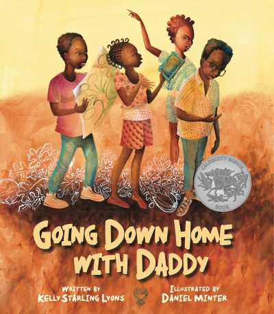 Going Down Home with Daddy by Kelly Starling Lyons & illustrated by Daniel Minter