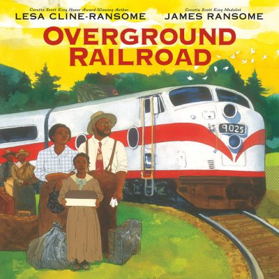 Overground Railroad By Lesa Cline-Ransome & illustrated by James E. Ransome