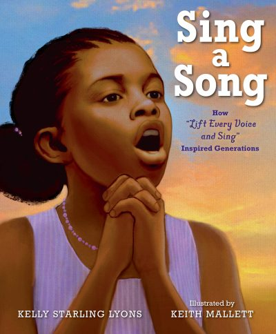Sing a Song By Kelly Starling Lyons & illustrated by Keith Mallett