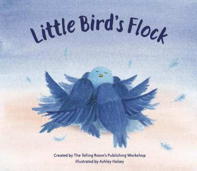 Little Bird's Flock By The Telling Room's Publishing Workshop & illustrated by Ashley Halsey