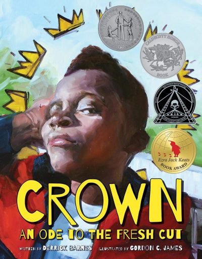 Crown: An Ode to the Fresh Cut By Derrick Barnes & Illustrated by Gordon C. James