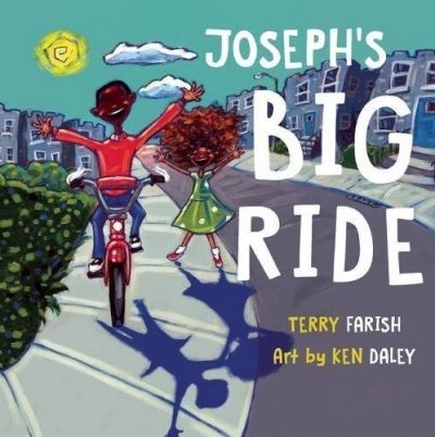 Joseph's Big Ride By Terry Farish & Illustrated by Ken Daley