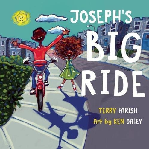 Joseph's Big Ride by Terry Farish Illustrated by Ken Daley*